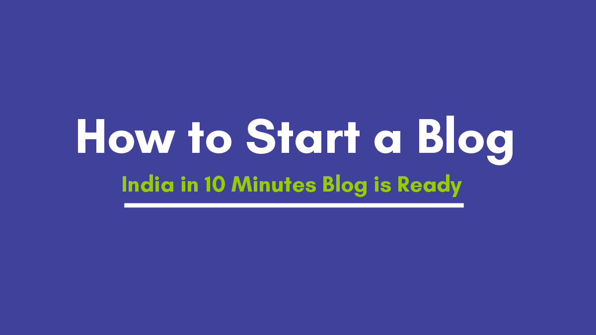 How to Start a Blog in India in 10 Minutes