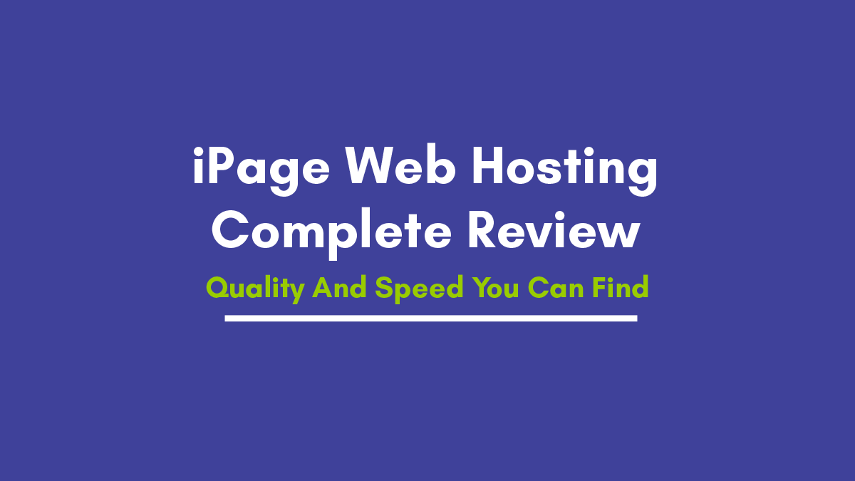 iPage Web Hosting Review – Quality And Speed You Can Find