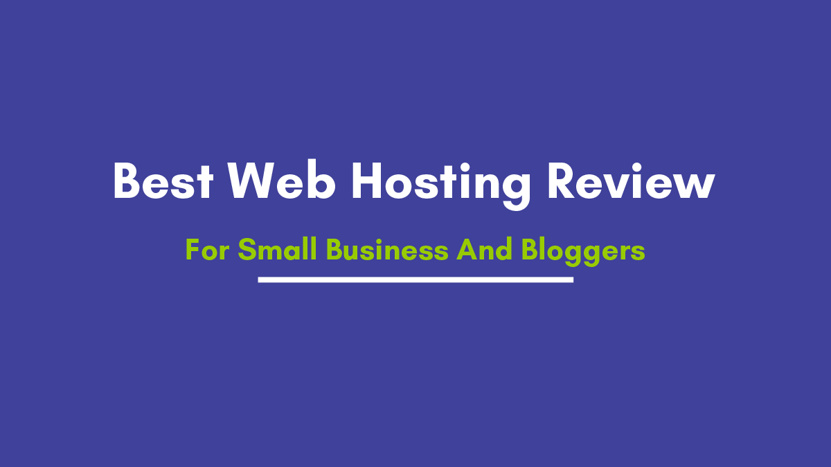 Best Web Hosting Review For Small Business And Bloggers  2021