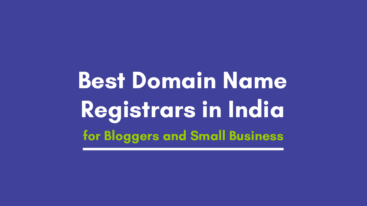 Best Domain Name Registrars in India for Bloggers and Small Business in 2021