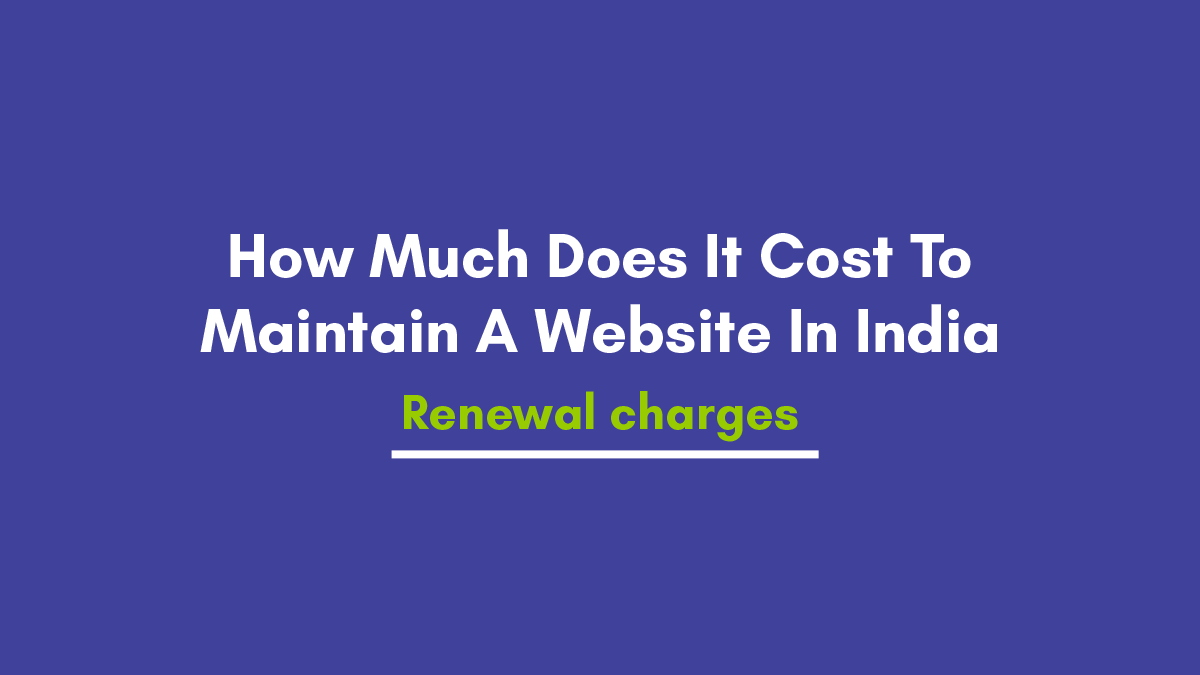 How Much Does It Cost To Maintain A Website In India