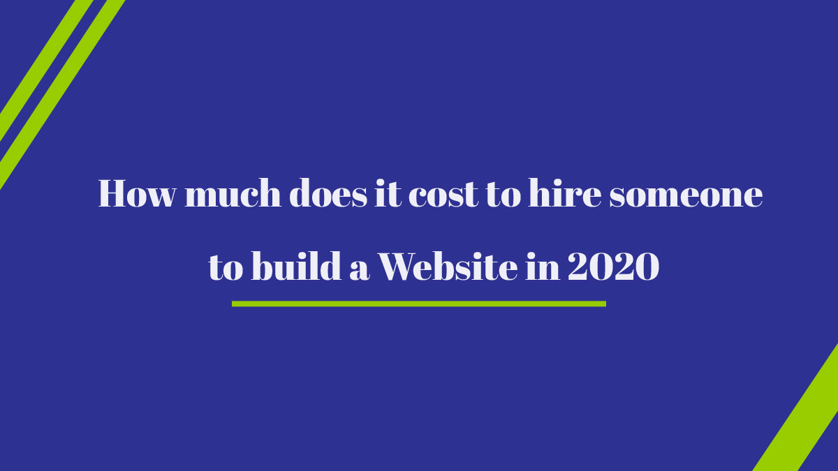 How much does it Cost to Hire someone to Build a Website in 2021