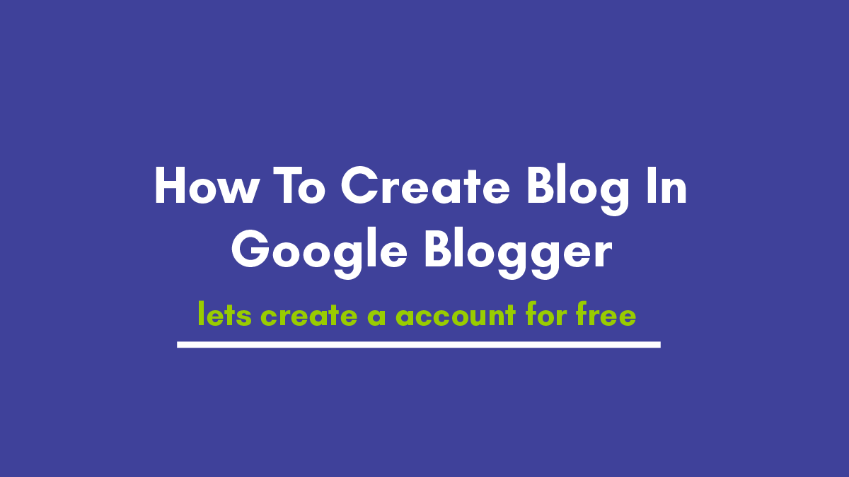 How To Create Blog In Google Blogger  for Free and Make Money | Free blogging sites