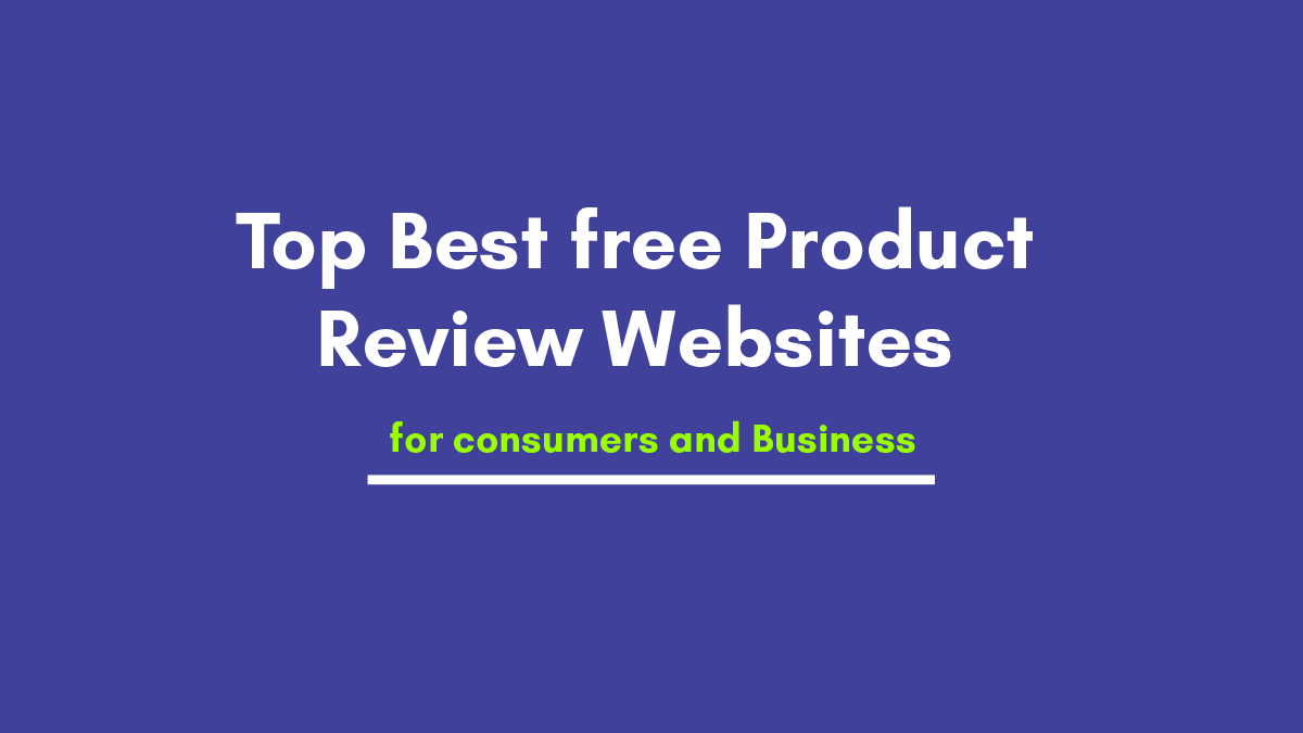 Top Best free Product Review Websites for consumers and Business