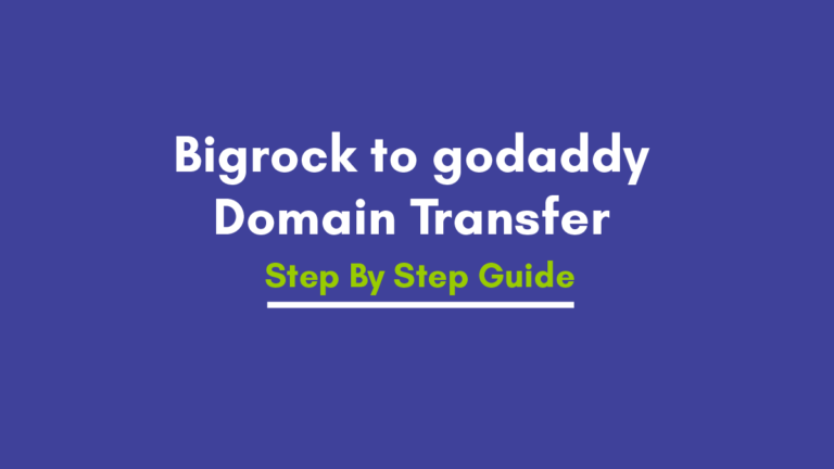 How to Transfer domain from Bigrock to GoDaddy