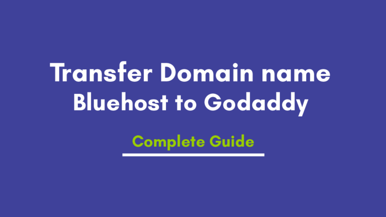 How to Transfer Domain name from Bluehost to Godaddy