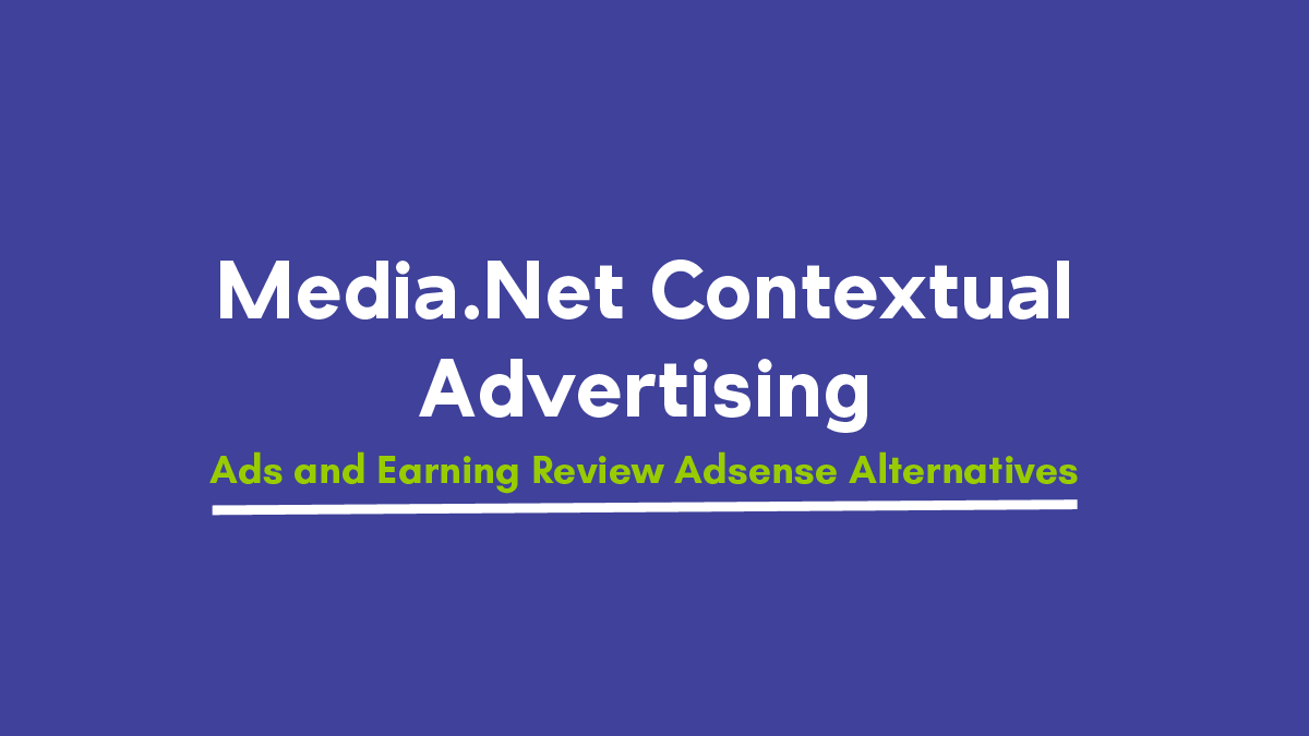 Media.Net Contextual Advertising Ads and Earning Review -Adsense Alternatives