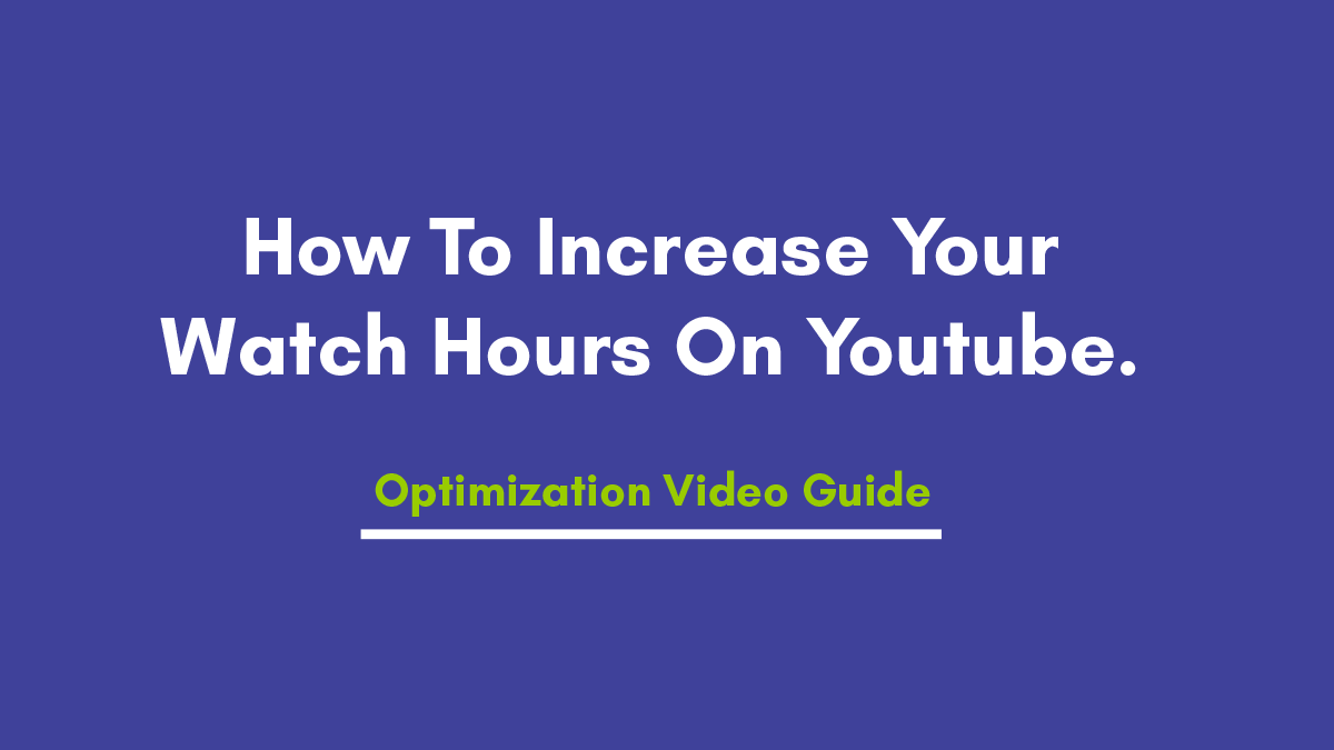 How To Increase Your Public Watch Hours On Youtube for Free.
