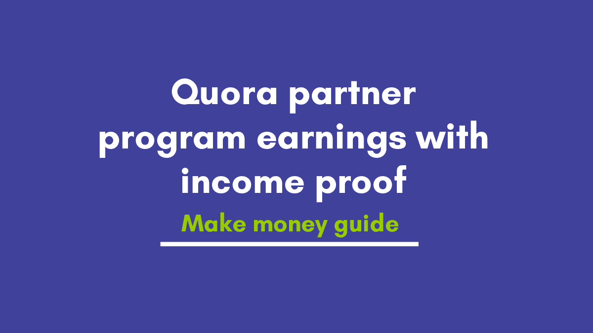 Quora partner program earnings with income payout Proof