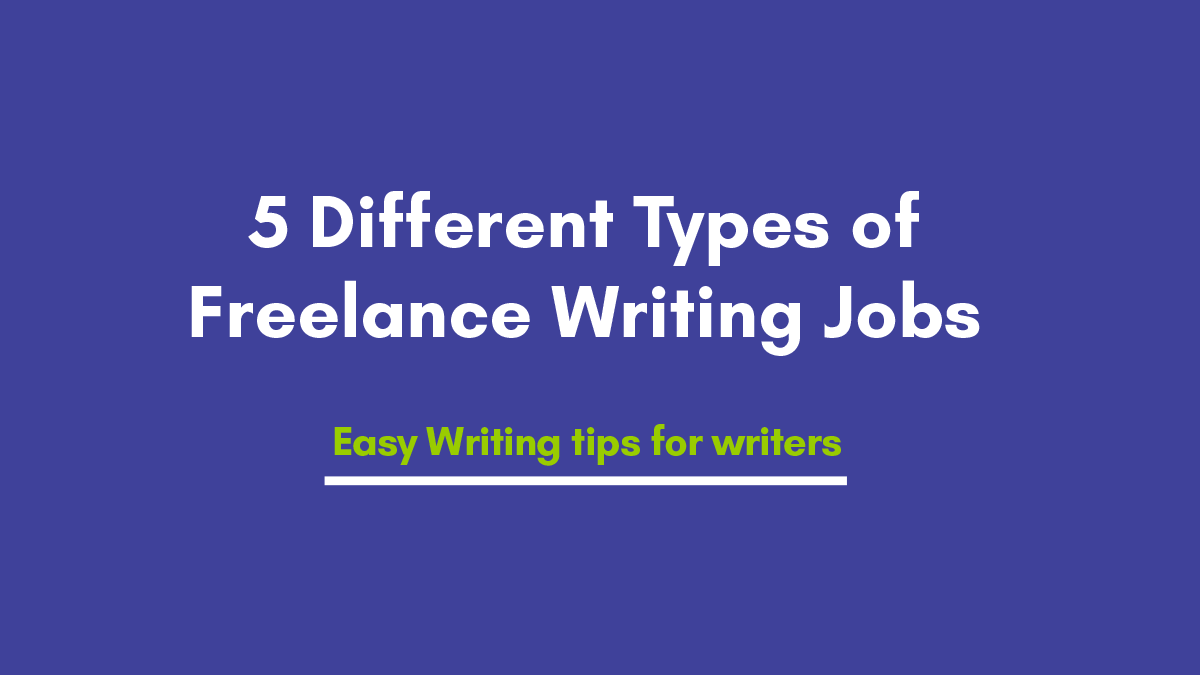 6 Different Types of Freelance Writing Jobs, you make Money Out of it