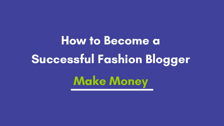 How to become a successful Lifestyle blogger and make money