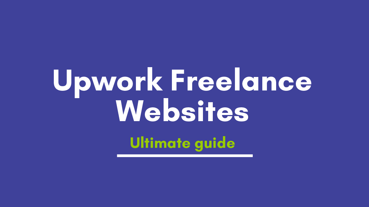 Upwork freelance websites Reviews |  How to get projects an ultimate guide for beginners