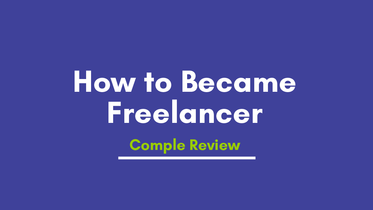 What is Freelancing and How to Do Become a Freelancer in India
