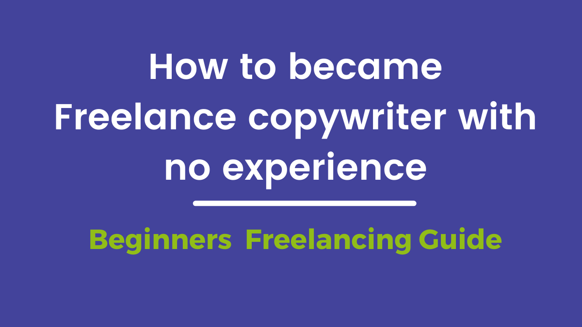 How to Become a Freelance copywriter with no experience in india