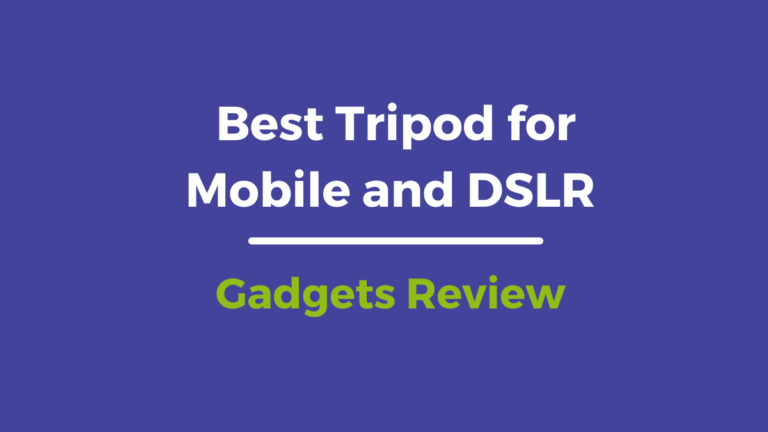 Best Tripod for beginners use Mobile and DSLR under 3000,5000