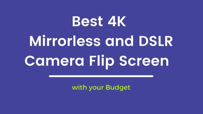 Best 4K Mirrorless and DSLR Camera Flip Screen with your Budget in India Highly Recommended for Youtubers