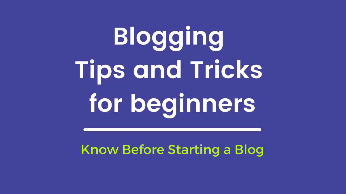 7 Awesome thinngs must know before start a blog   Blogging Tips For New Beginners 2021